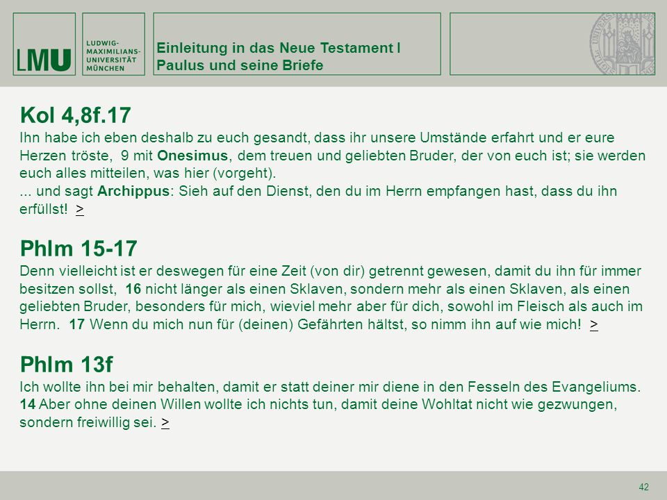 Kol 4,8f.17 Phlm 15-17 Phlm 13f Einleitung in das Neue Testament I