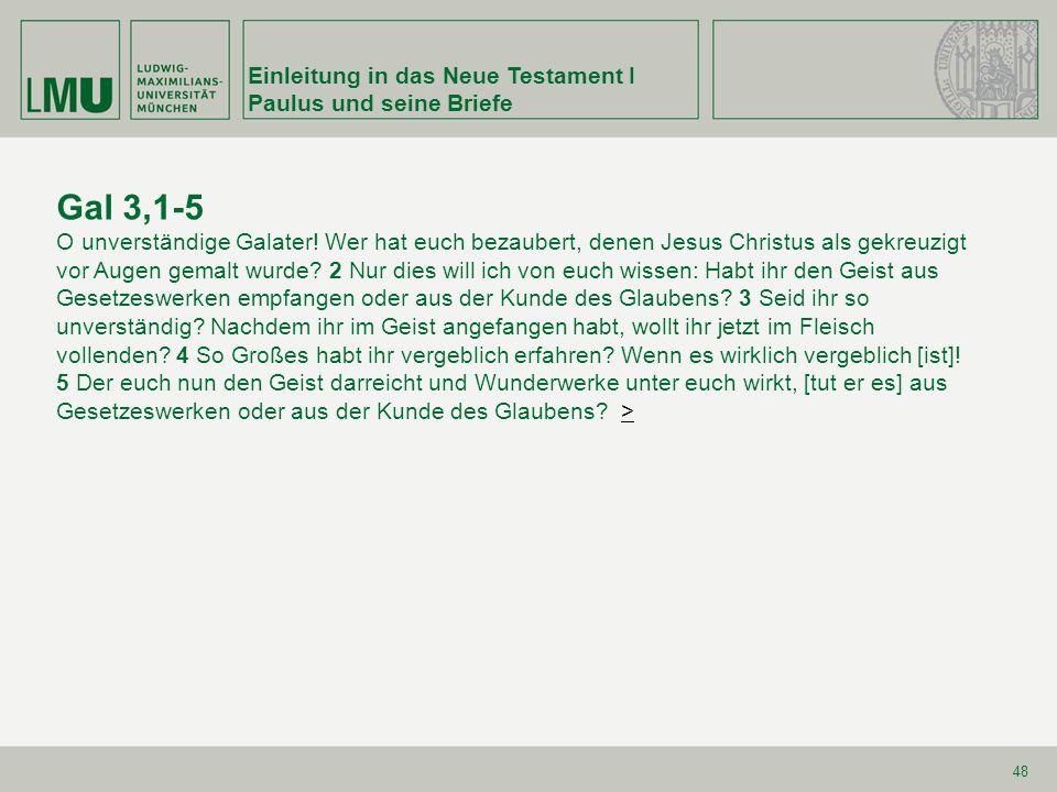 Gal 3,1-5 Einleitung in das Neue Testament I Paulus und seine Briefe