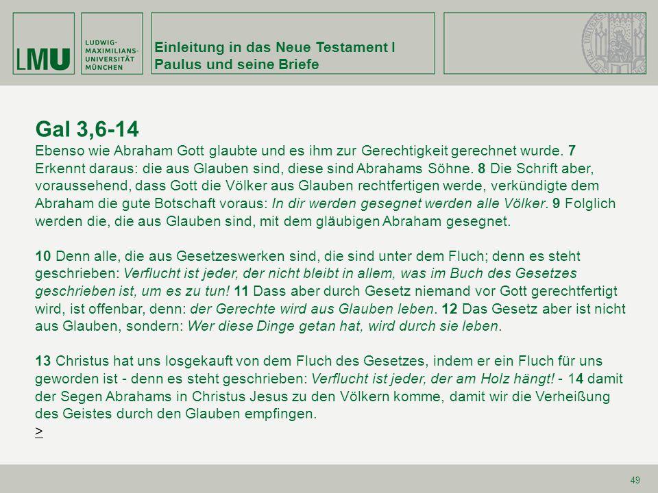 Gal 3,6-14 Einleitung in das Neue Testament I Paulus und seine Briefe