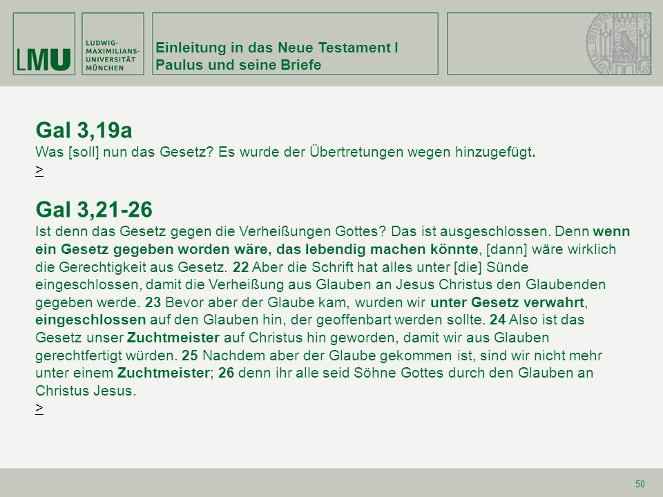 Gal 3,19a Gal 3,21-26 Einleitung in das Neue Testament I