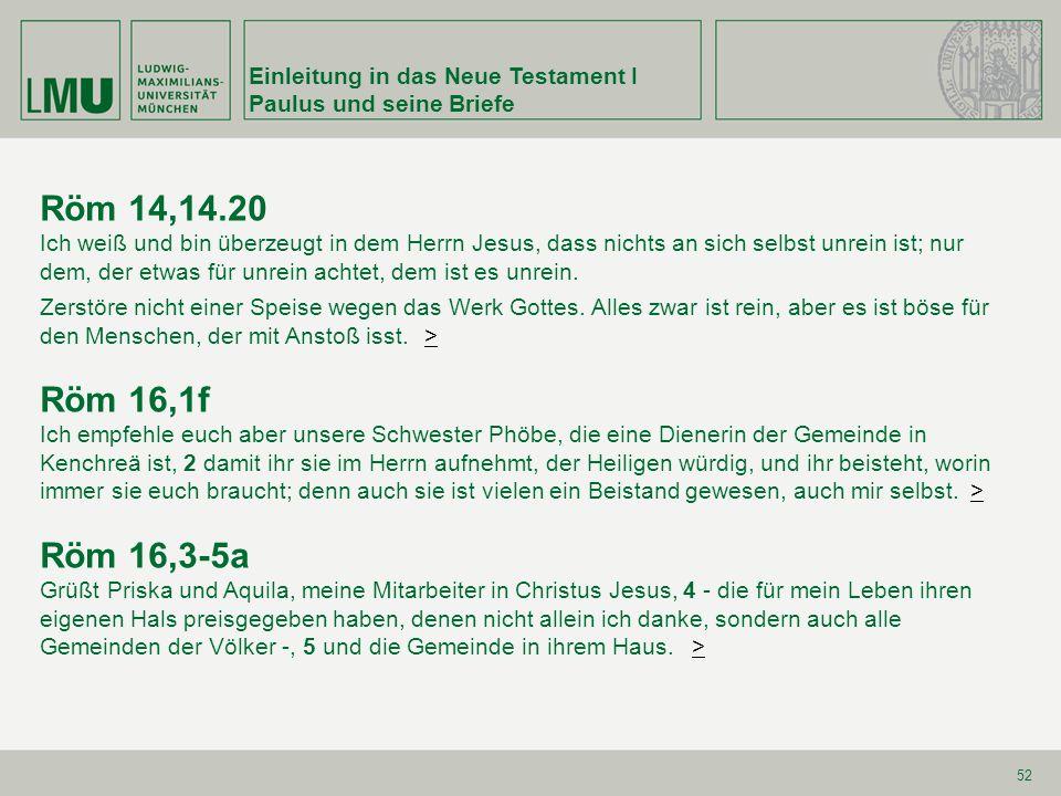 Röm 14,14.20 Röm 16,1f Röm 16,3-5a Einleitung in das Neue Testament I