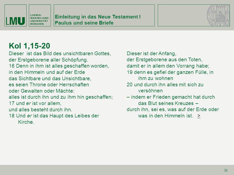 Kol 1,15-20 Einleitung in das Neue Testament I Paulus und seine Briefe