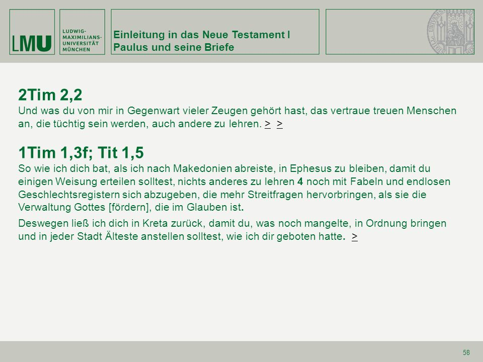 2Tim 2,2 1Tim 1,3f; Tit 1,5 Einleitung in das Neue Testament I
