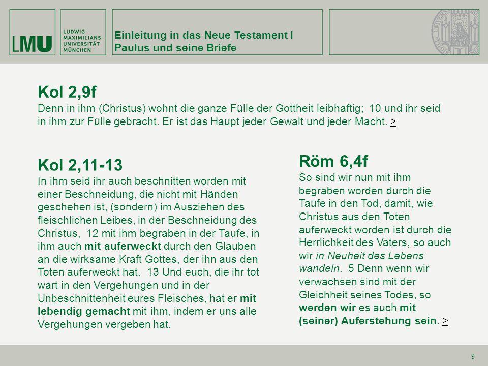 Kol 2,9f Röm 6,4f Kol 2,11-13 Einleitung in das Neue Testament I