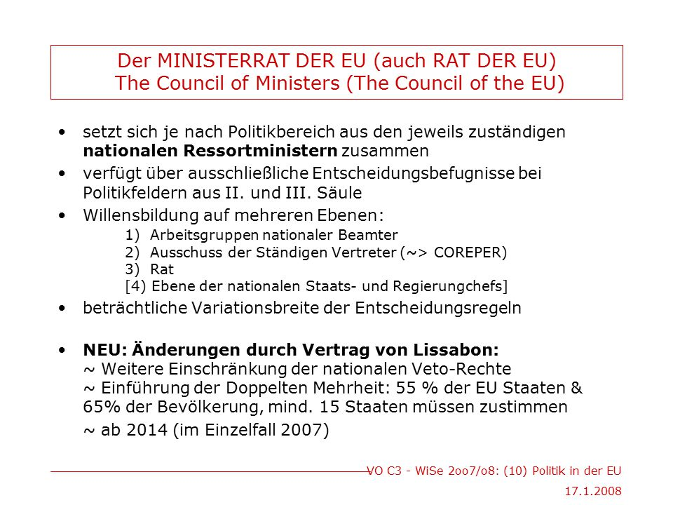 Der MINISTERRAT DER EU (auch RAT DER EU) The Council of Ministers (The Council of the EU)