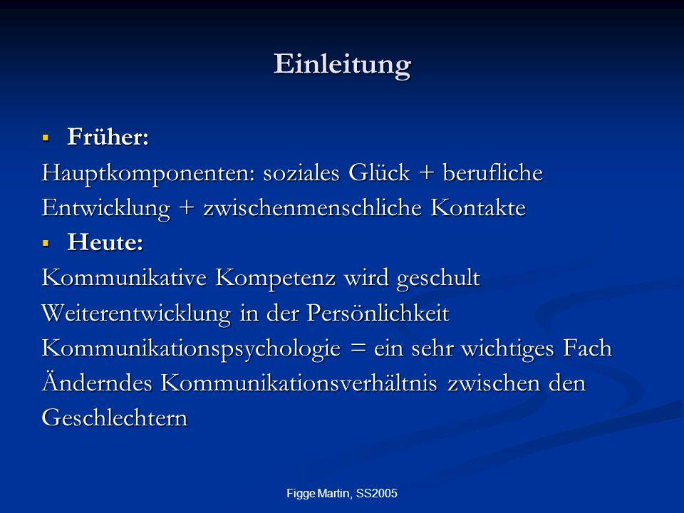 Einleitung Früher: Hauptkomponenten: soziales Glück + berufliche