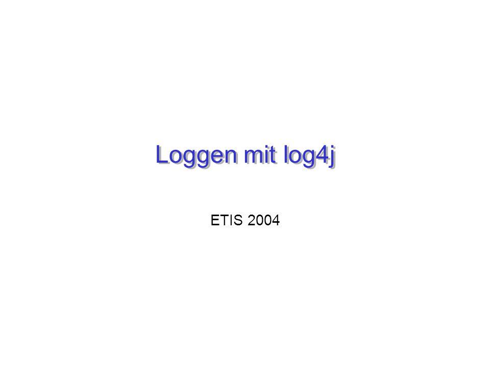 Loggen mit log4j ETIS 2004
