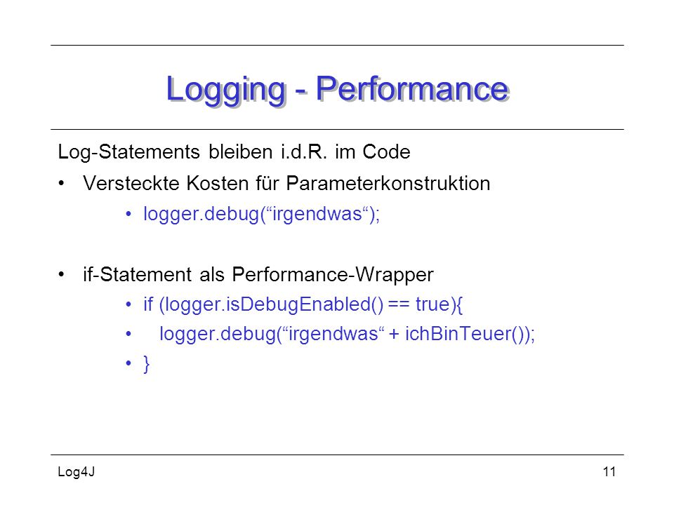 Logging - Performance Log-Statements bleiben i.d.R. im Code