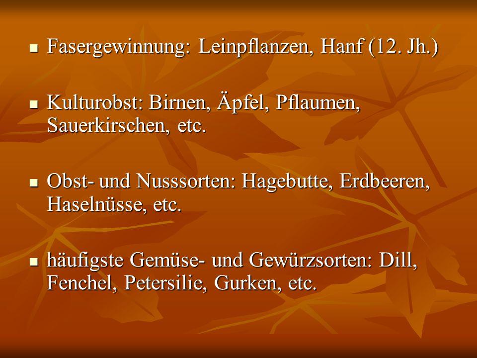 Fasergewinnung: Leinpflanzen, Hanf (12. Jh.)