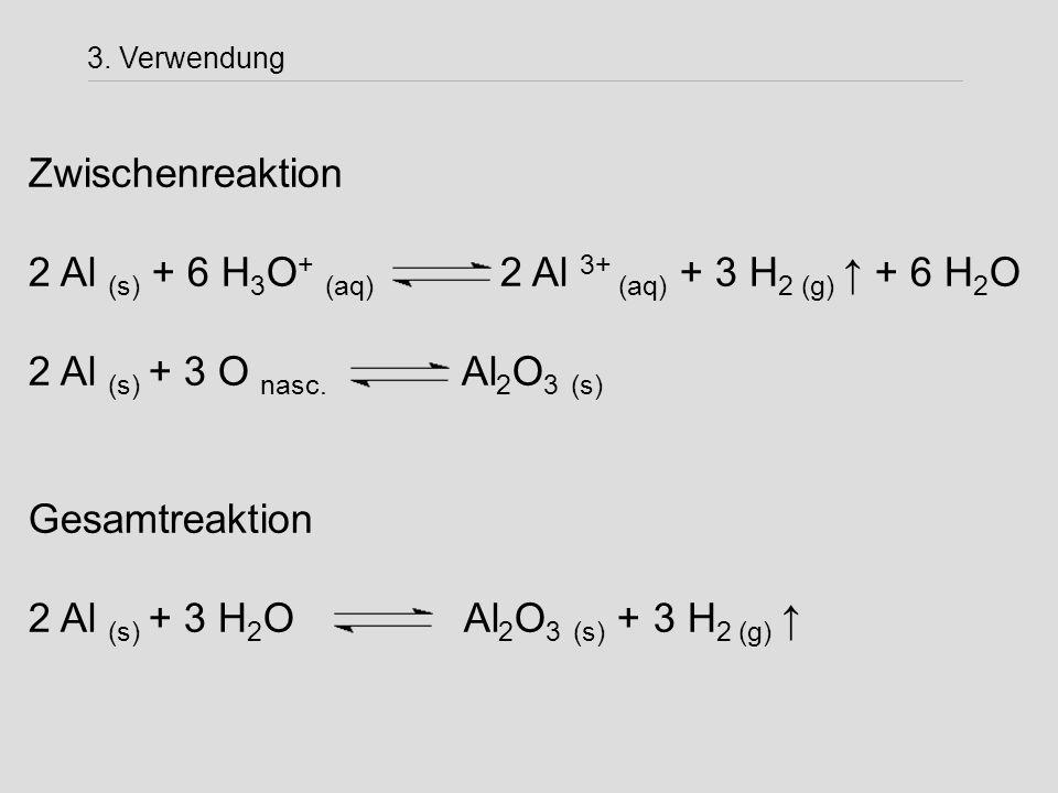 2 Al (s) + 6 H3O+ (aq) 2 Al 3+ (aq) + 3 H2 (g) ↑ + 6 H2O