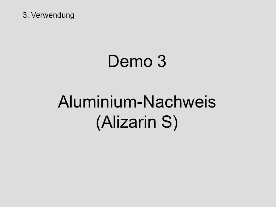 3. Verwendung Demo 3 Aluminium-Nachweis (Alizarin S)