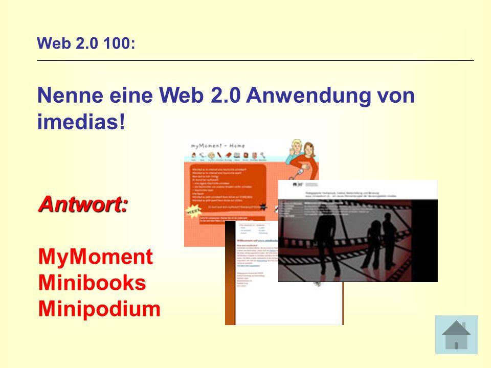 Nenne eine Web 2.0 Anwendung von imedias!