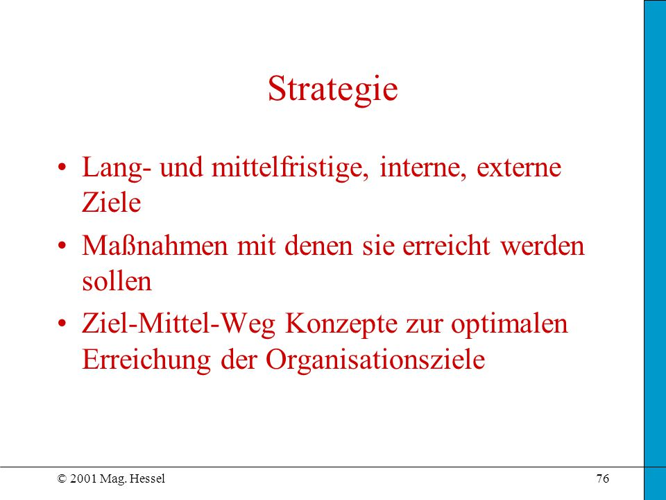 Strategie Lang- und mittelfristige, interne, externe Ziele