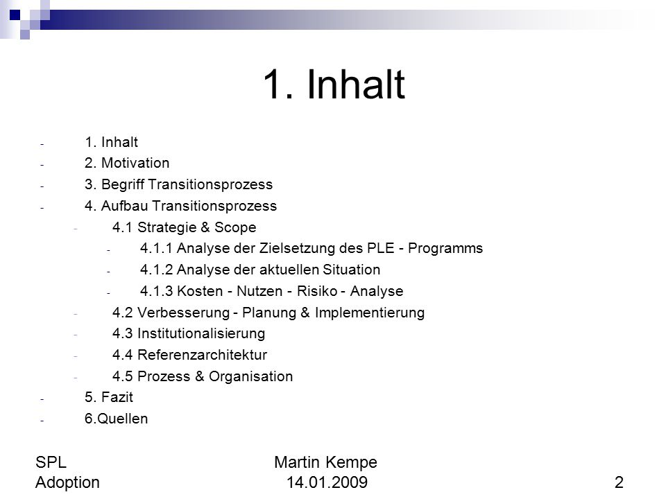 1. Inhalt SPL Martin Kempe Adoption 14.01.2009 2 1. Inhalt