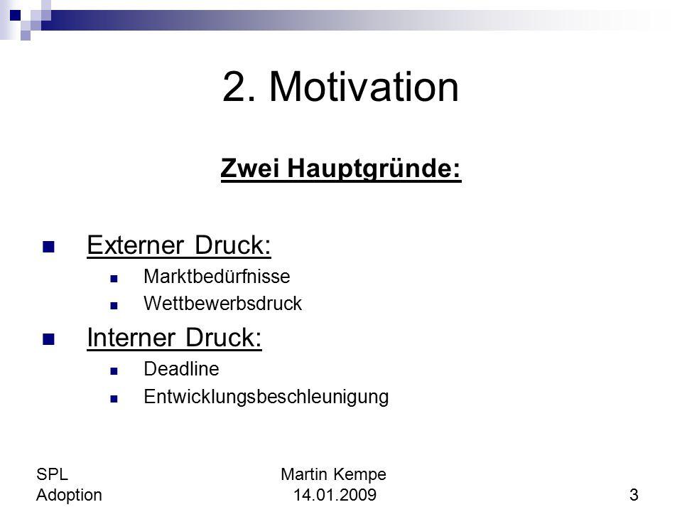 2. Motivation Zwei Hauptgründe: Externer Druck: Interner Druck: