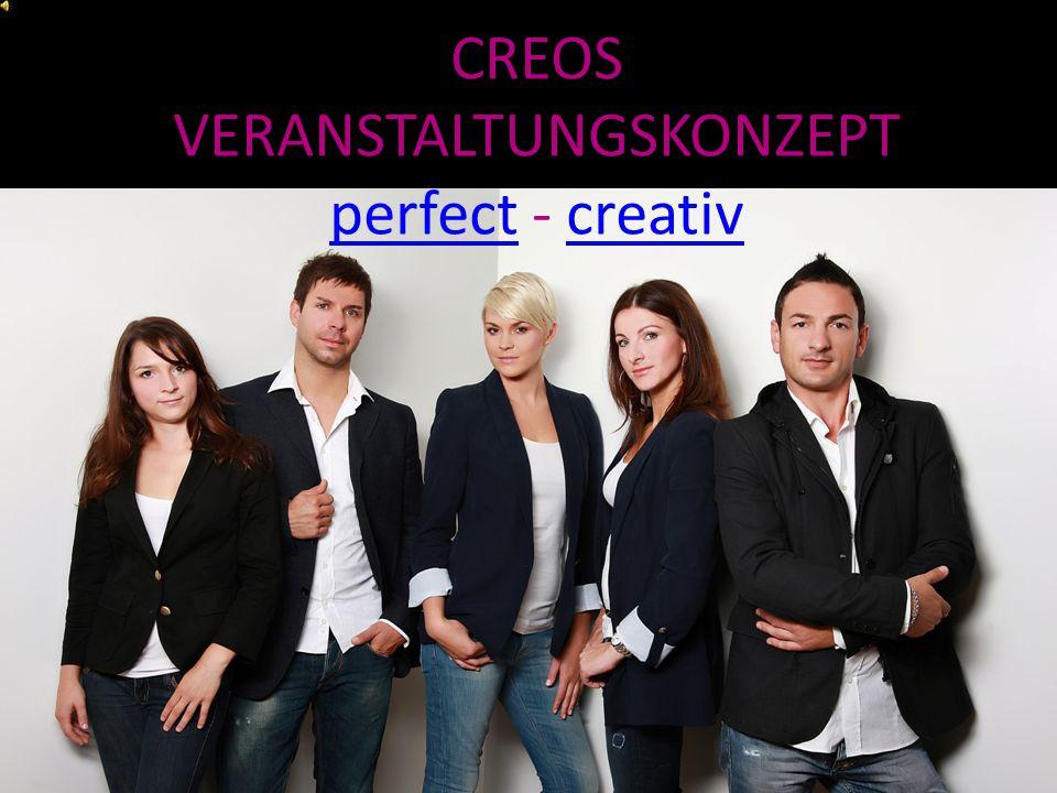 CREOS VERANSTALTUNGSKONZEPT perfect - creativ