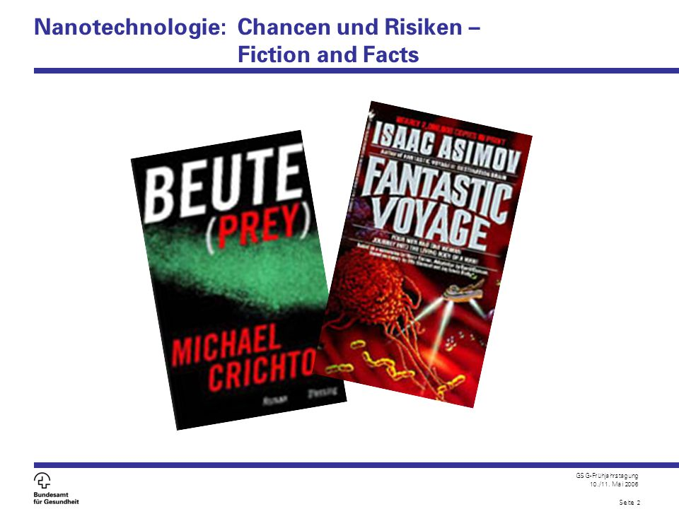 Nanotechnologie: Chancen und Risiken – Fiction and Facts