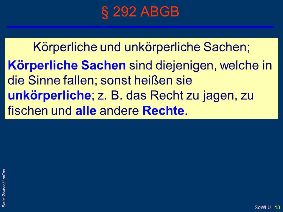 § 292 ABGB Körperliche und unkörperliche Sachen;