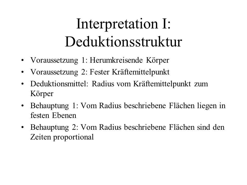 Interpretation I: Deduktionsstruktur