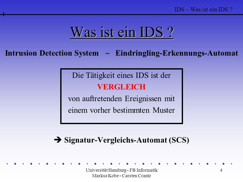 Intrusion Detection System ~ Eindringling-Erkennungs-Automat