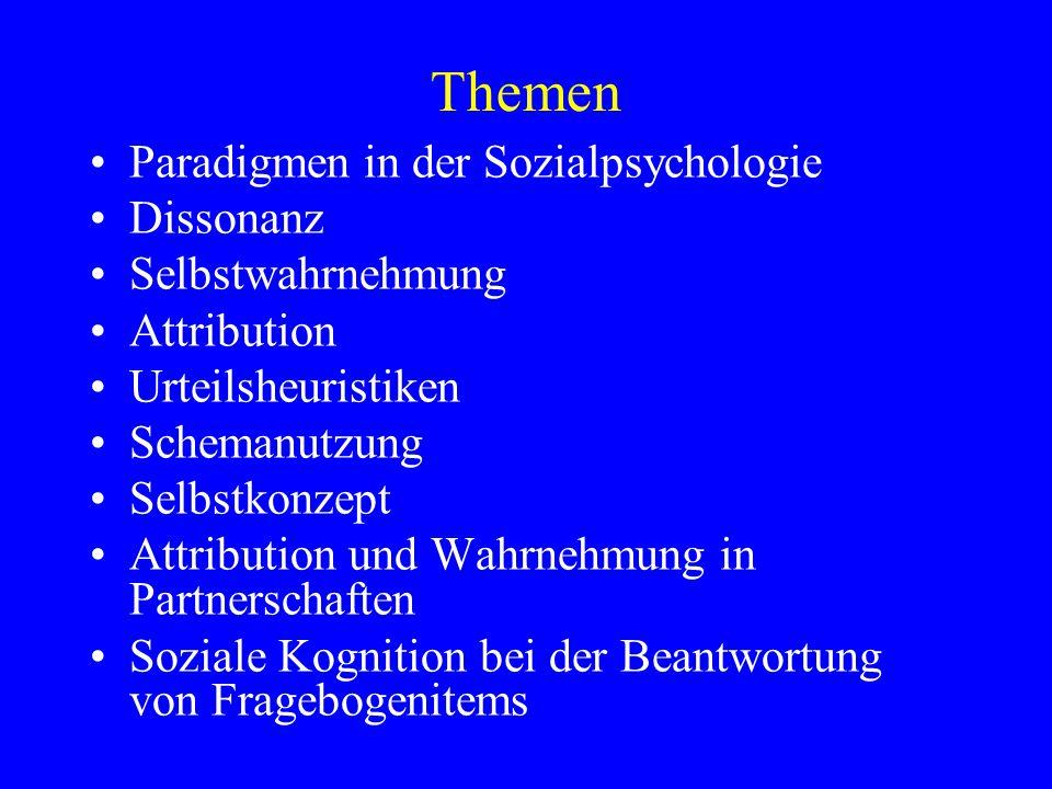 Themen Paradigmen in der Sozialpsychologie Dissonanz Selbstwahrnehmung