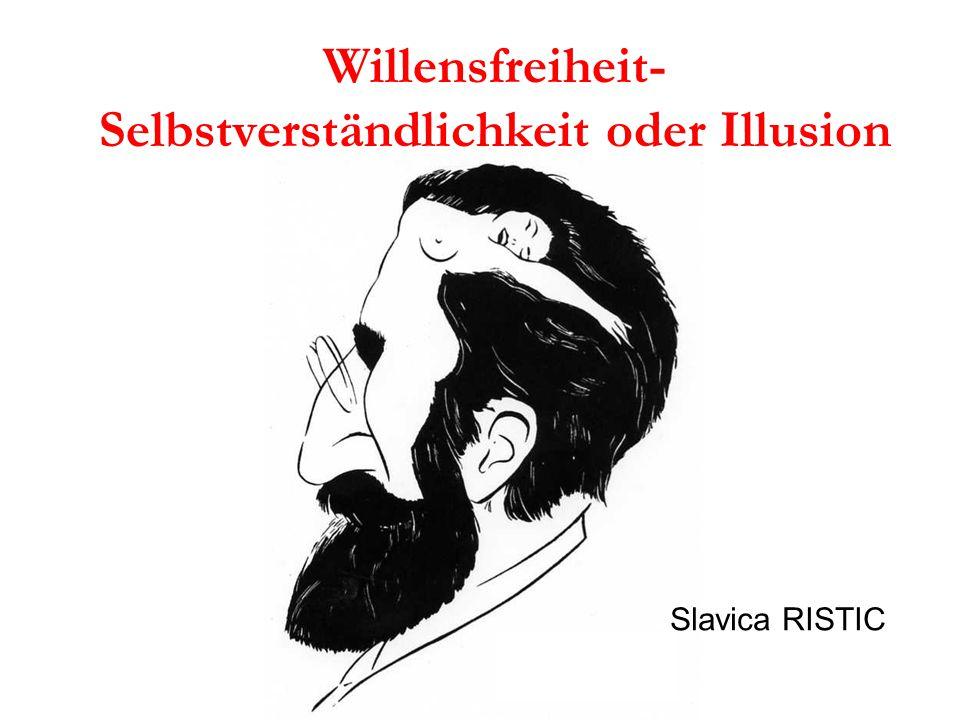 Willensfreiheit-Selbstverständlichkeit oder Illusion
