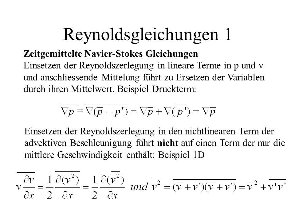 Reynoldsgleichungen 1 Zeitgemittelte Navier-Stokes Gleichungen