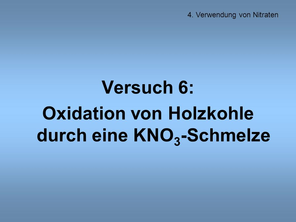 Oxidation von Holzkohle durch eine KNO3-Schmelze