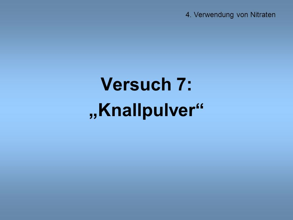 """Versuch 7: """"Knallpulver"""