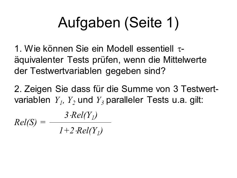 Aufgaben (Seite 1) 1. Wie können Sie ein Modell essentiell -äquivalenter Tests prüfen, wenn die Mittelwerte der Testwertvariablen gegeben sind