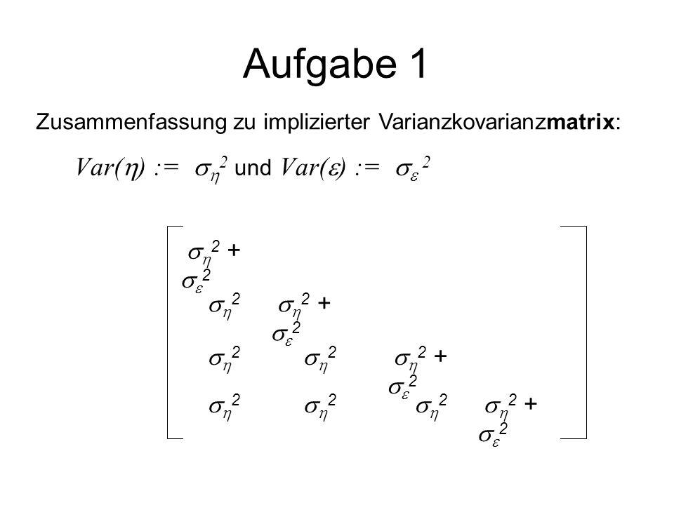 Aufgabe 1 Var() := 2 und Var() :=  2 2 + 2 2