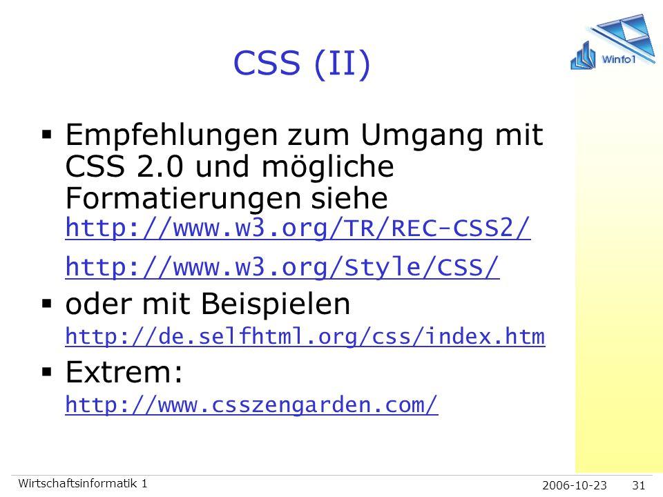 CSS (II) Empfehlungen zum Umgang mit CSS 2.0 und mögliche Formatierungen siehe http://www.w3.org/TR/REC-CSS2/