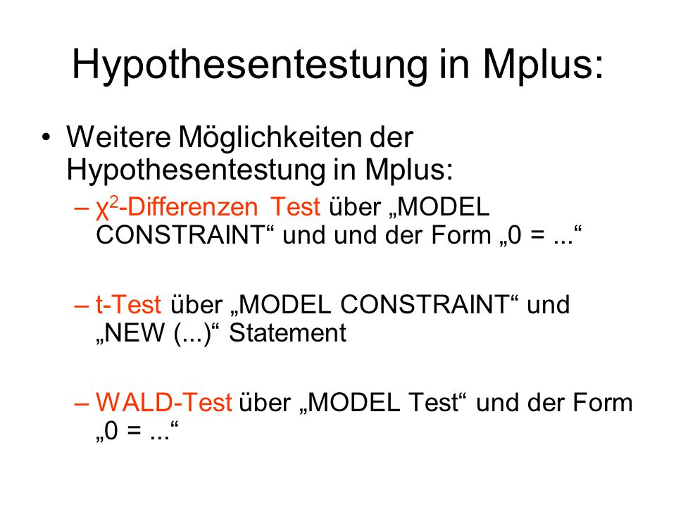 Hypothesentestung in Mplus: