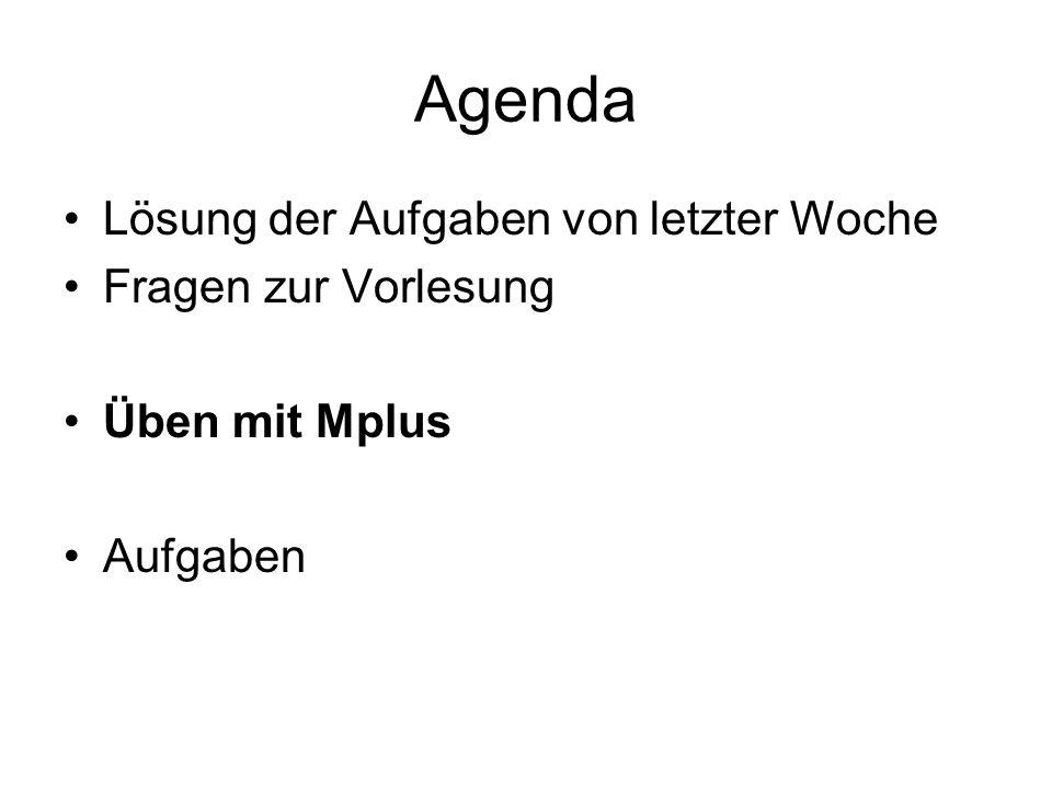 Agenda Lösung der Aufgaben von letzter Woche Fragen zur Vorlesung