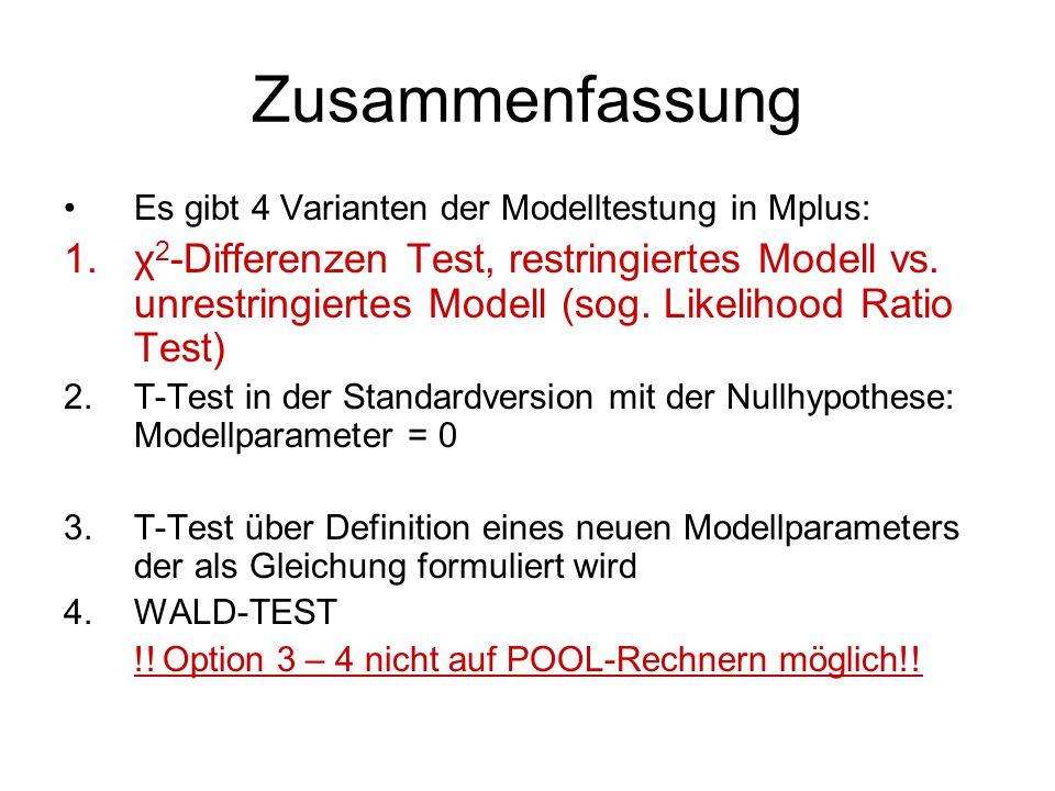 Zusammenfassung Es gibt 4 Varianten der Modelltestung in Mplus: