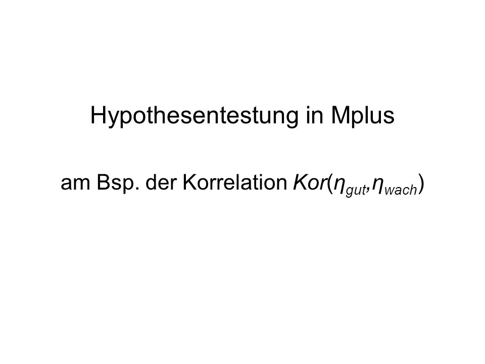 Hypothesentestung in Mplus