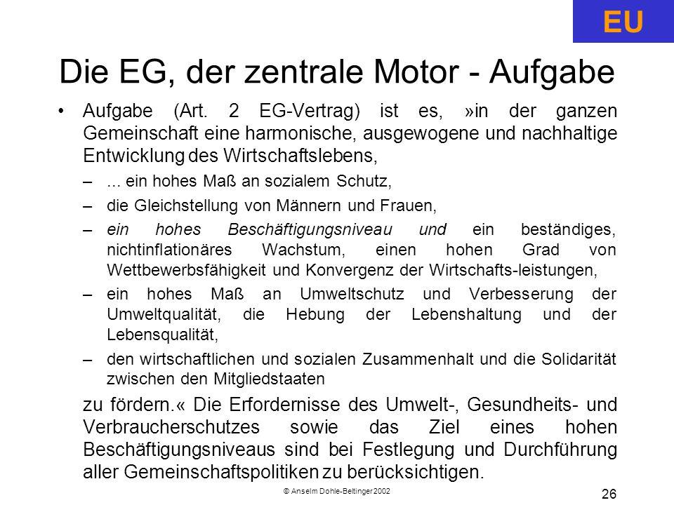 Die EG, der zentrale Motor - Aufgabe