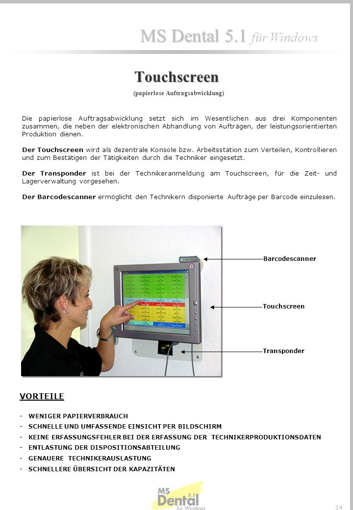 Touchscreen (papierlose Auftragsabwicklung)