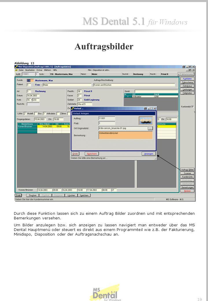 Auftragsbilder Abbildung 13. Durch diese Funktion lassen sich zu einem Auftrag Bilder zuordnen und mit entsprechenden Bemerkungen versehen.