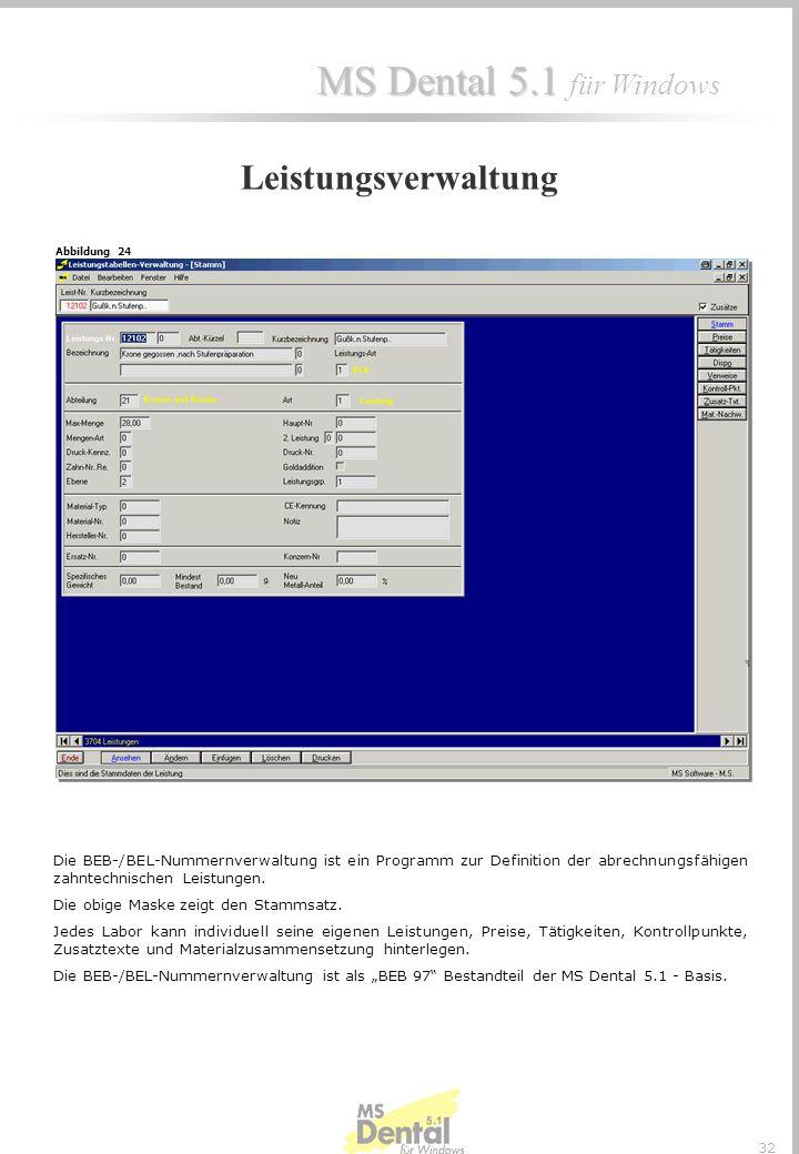 Leistungsverwaltung Abbildung 24. Die BEB-/BEL-Nummernverwaltung ist ein Programm zur Definition der abrechnungsfähigen zahntechnischen Leistungen.