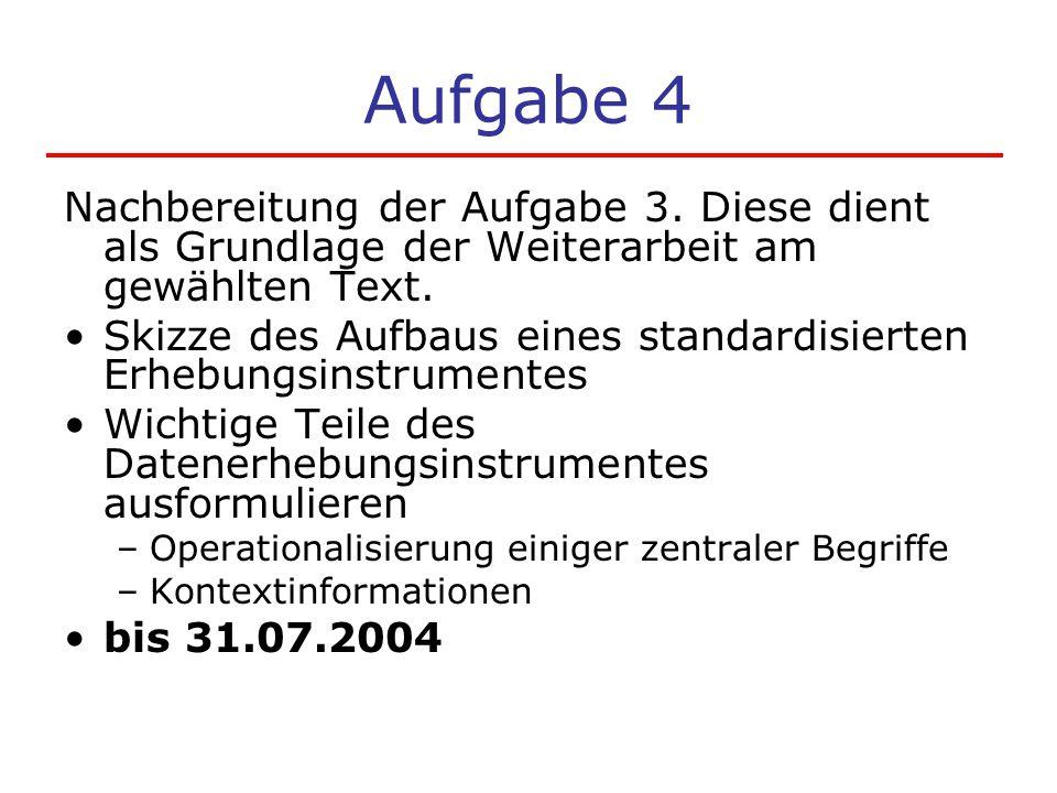 Aufgabe 4 Nachbereitung der Aufgabe 3. Diese dient als Grundlage der Weiterarbeit am gewählten Text.