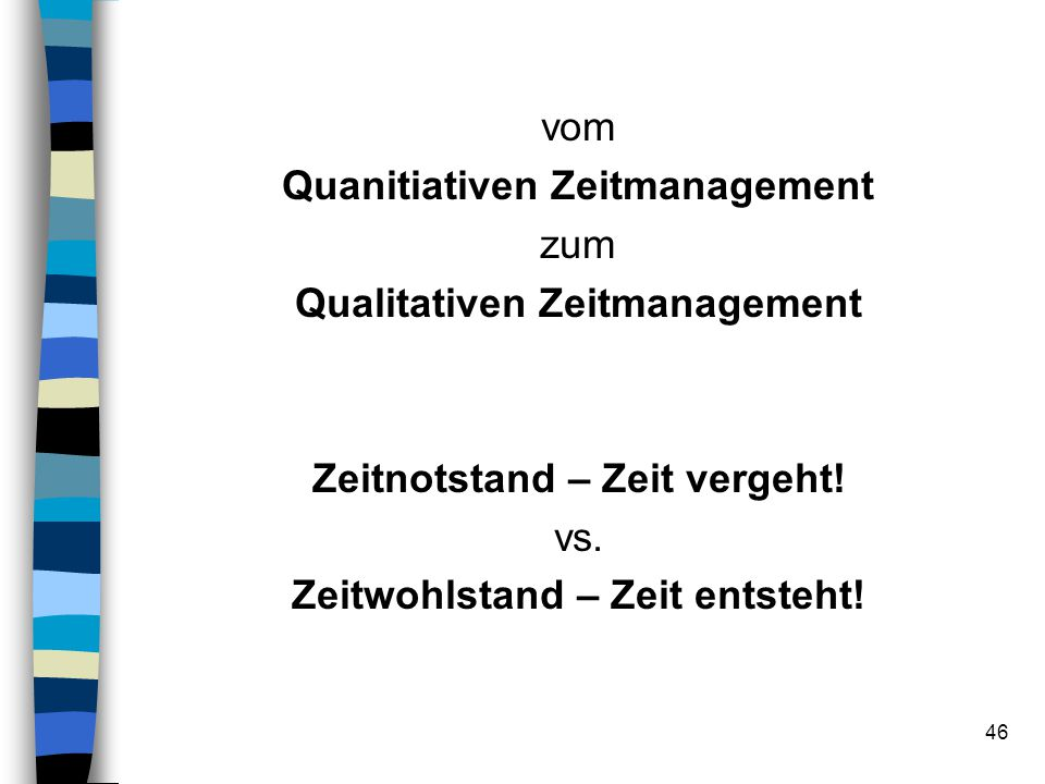 Quanitiativen Zeitmanagement zum Qualitativen Zeitmanagement