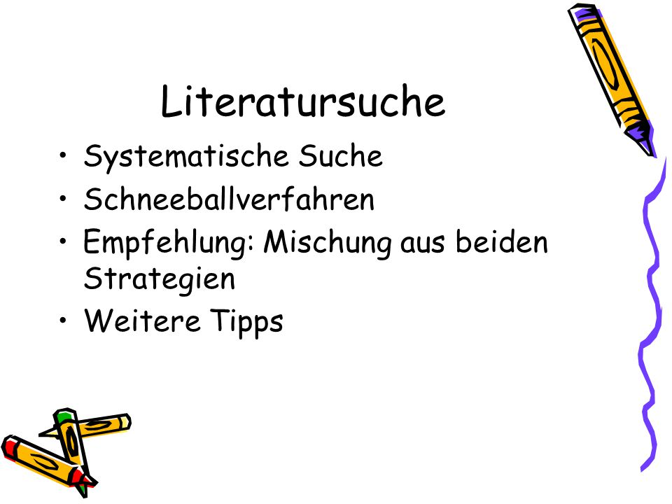 Literatursuche Systematische Suche Schneeballverfahren