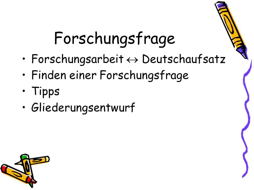 Forschungsfrage Forschungsarbeit  Deutschaufsatz