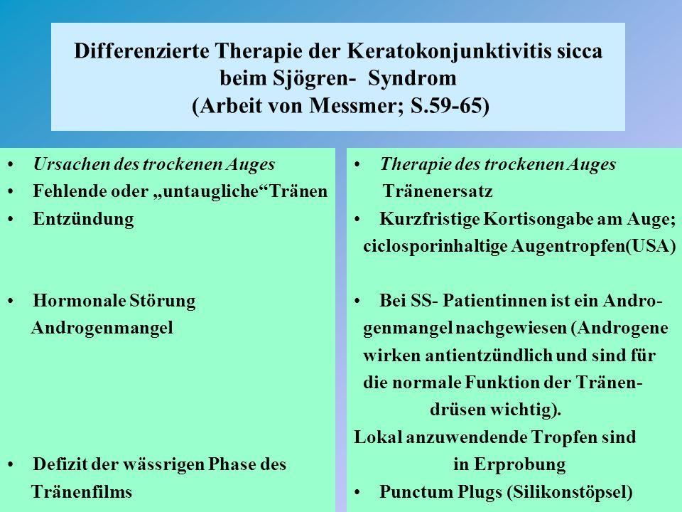 Differenzierte Therapie der Keratokonjunktivitis sicca beim Sjögren- Syndrom (Arbeit von Messmer; S.59-65)