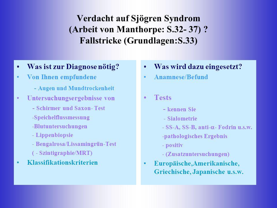 Verdacht auf Sjögren Syndrom (Arbeit von Manthorpe: S. 32- 37)
