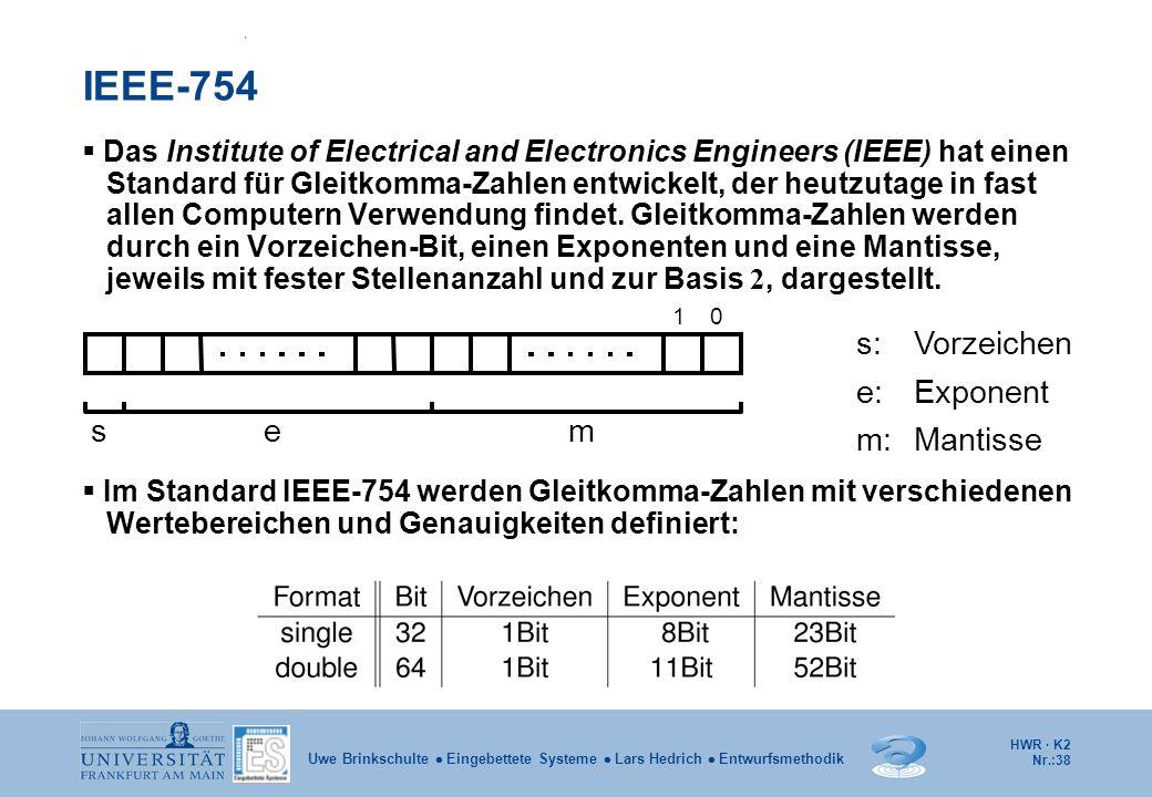 IEEE-754 Vorzeichen Mantisse e: m: Exponent s e m s: