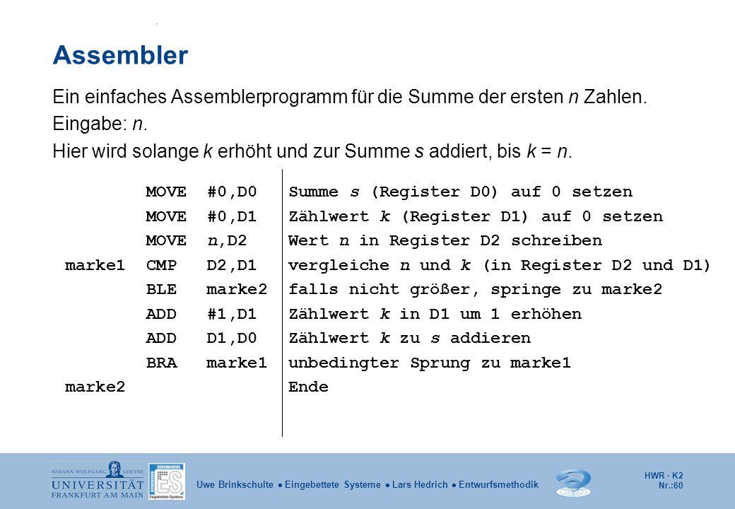 Assembler Ein einfaches Assemblerprogramm für die Summe der ersten n Zahlen. Eingabe: n.