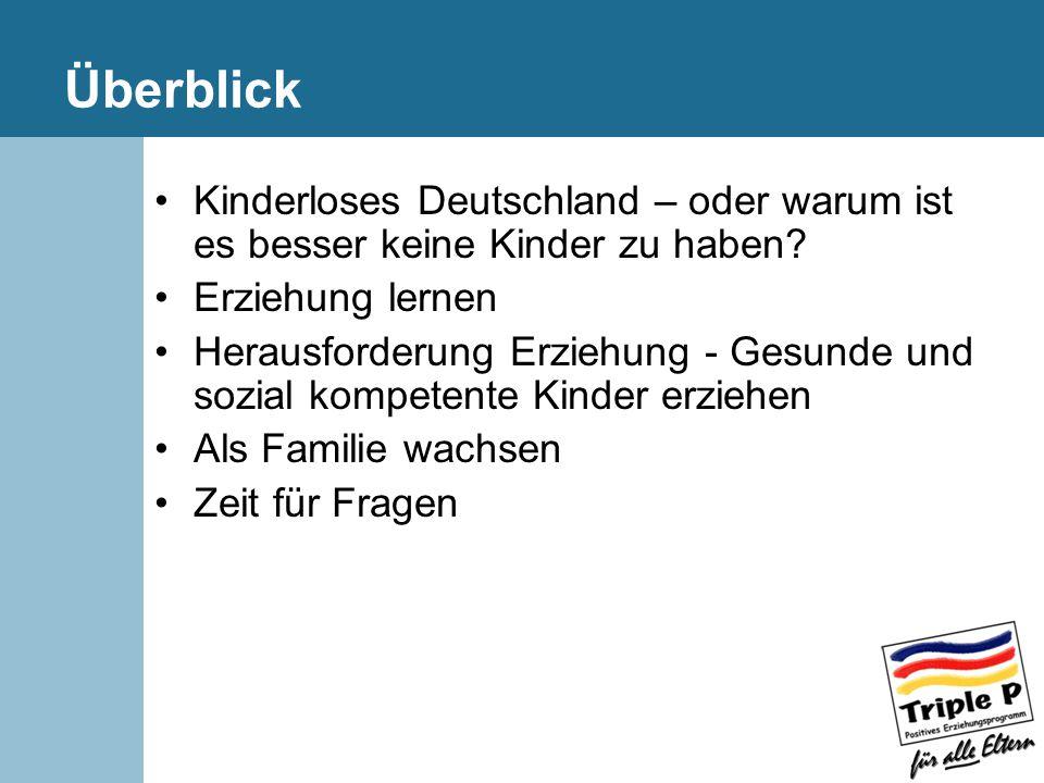 Überblick Kinderloses Deutschland – oder warum ist es besser keine Kinder zu haben Erziehung lernen.