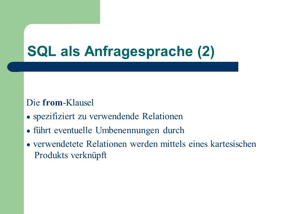 SQL als Anfragesprache (2)